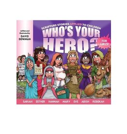 Who's Your Hero? For Girls!, Bowman