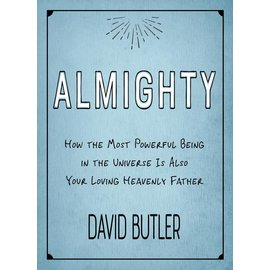 Deseret Book Company (DB) Almighty How the Most Powerful Being in the Universe is Also Your Heavenly Father by David Butler