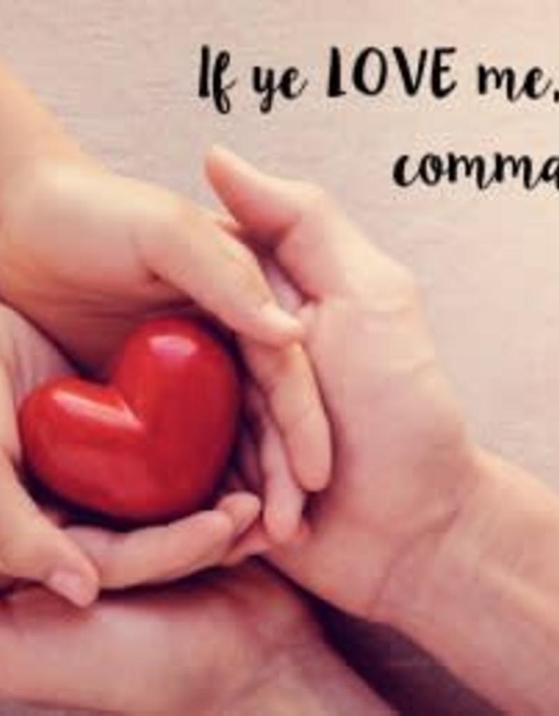 "2019 ""If ye love me"" CARD - Heart in Hands"