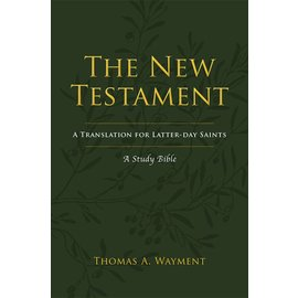 Deseret Book Company (DB) The New Testament: A New Translation for Latter-day Saints by Thomas A. Wayment, Religious Studies Center