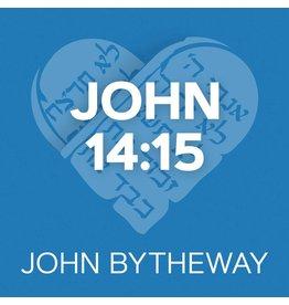 John 14:15 by John Bytheway (Talk on CD)