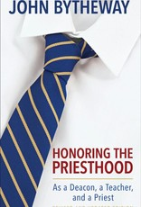 Honoring The Priesthood (Revised & Updated Edition) by John Bytheway