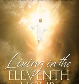 Living In the Eleventh Hour: Preparing for the Glorious Return of the Savior, Millet