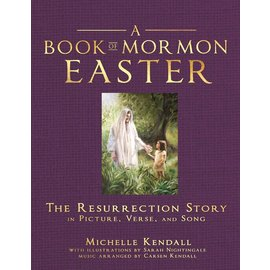 Cedar Fort Publishing Book of Mormon Easter: The Resurrection Story in Picture, Verse, and Song