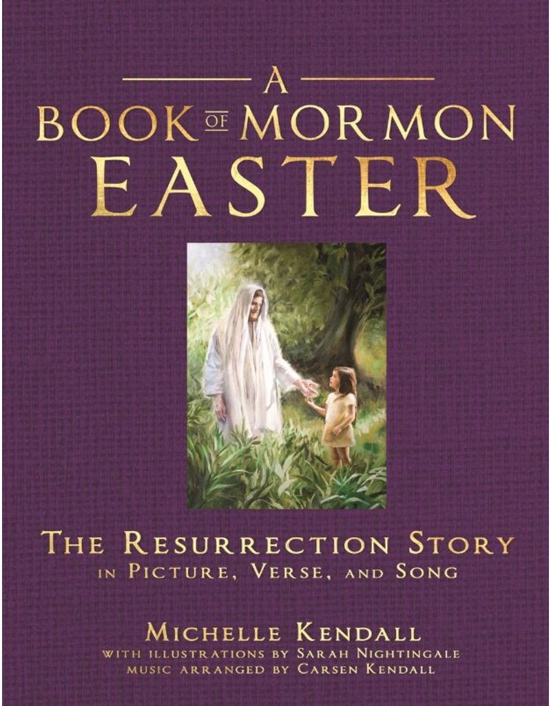 Book of Mormon Easter: The Resurrection Story in Picture, Verse, and Song