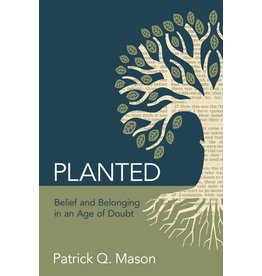 Planted: Belief and Belonging in an Age of Doubt, Mason