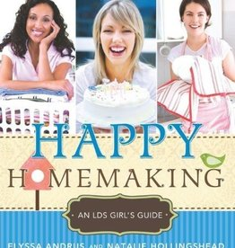 Happy Homemaking, An LDS girl's guide