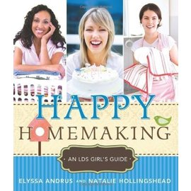 Cedar Fort Publishing Happy Homemaking, An LDS girl's guide