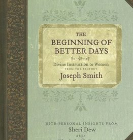 Beginning of Better Days: Divine Instruction to Women from the Prophet Joseph Smith, Dew/Pearce