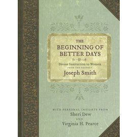 Deseret Book Company (DB) Beginning of Better Days: Divine Instruction to Women from the Prophet Joseph Smith, Dew/Pearce