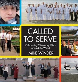 Called to Serve: Celebrating Missionary Work around the World, Mike Winder