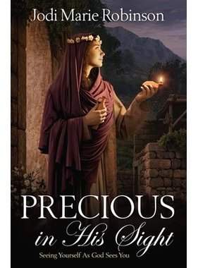 Precious in His Sight: Seeing Yourself As God Sees You—Jodi Marie Robinson