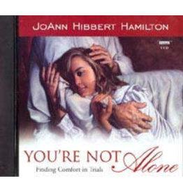You're Not Alone, JoAnn Hibbert Hamilton—Finding comfort in trials