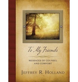 To My Friends: Messages of Counsel and Comfort, Holland