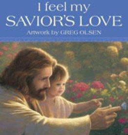 I Feel My Savior's Love, Greg Olsen (Board Book)