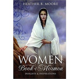 Covenant Communications Women of the Book of Mormon, Heather B. Moore