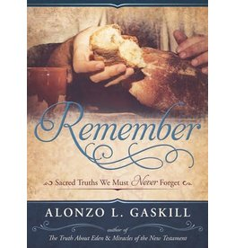 Remember, Sacred Truths We Must Never Forget, Alonzo Gaskill