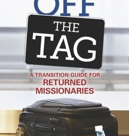 Taking Off the Tag: A Transition Guide for Returned Missionaries, Hinckley/Hinckley