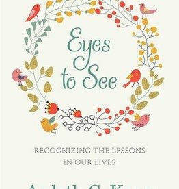 Eyes to See: Recognizing the Lessons in Our Lives, Kapp
