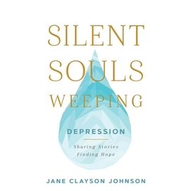 Deseret Book Company (DB) Silent Souls Weeping Depression - Sharing Stories, Finding Hope by Jane Clayson Johnson