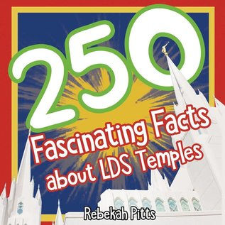 Cedar Fort Publishing 250 Fascinating Facts about LDS temples