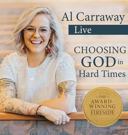 Al Carraway - Choosing God in hard times