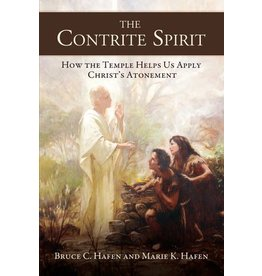Contrite Spirit, The: How the Temple Helps Us Apply Christ's Atonement, Hafen
