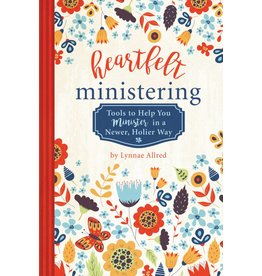 """""""Heartfelt Ministering: Tools to Help You Minister in a Newer, Holier Way"""" by Lynnae Allred"""