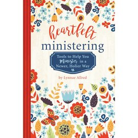 """Cedar Fort Publishing """"Heartfelt Ministering: Tools to Help You Minister in a Newer, Holier Way"""" by Lynnae Allred"""
