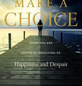 Make a Choice When You are at the Intersection of Happiness and Despair, Benedict