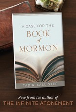 A Case For The Book of Mormon, Hardcover by Tad R. Callister Pre-Order (due end of March 2019)