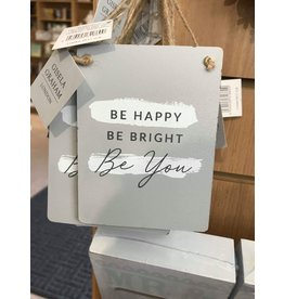 Be Happy Be Bright Be You 12x9cm