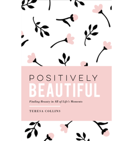 Positively Beautiful by Teresa Collins
