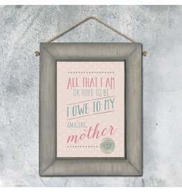 Grey Frame Picture - All That I Am I Owe To My Mum