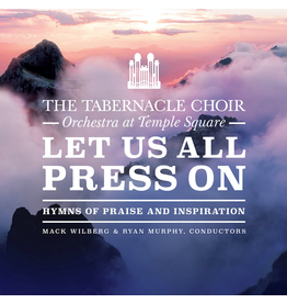 Let Us All Press On by The Tabernacle Choir at Temple Square