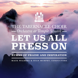 Deseret Book Company (DB) Let Us All Press On by The Tabernacle Choir at Temple Square