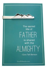 "Mountain tie clip – carded ""The sacred title of Father is shared with the Almighty"""