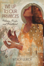 Live Up to Our Privileges Women, Power, and Priesthood ( Available June)