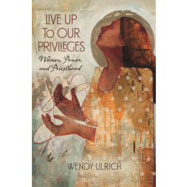 Deseret Book Company (DB) Live Up to Our Privileges Women, Power, and Priesthood