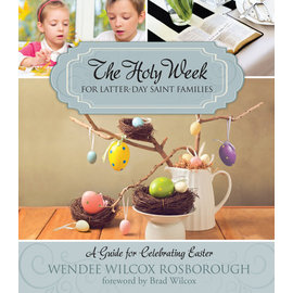 Deseret Book Company (DB) Holy Week for Latter-day Saint Families, The; A Guide for Celebrating Easter, Rosborough