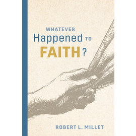 Deseret Book Company (DB) Whatever Happened To Faith, Robert L. Millet Audio Book