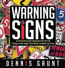 Warning Signs, Dennis C. Gaunt