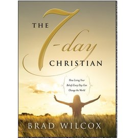 Deseret Book Company (DB) 7 Day Christian, The: How Living Your Beliefs Every Day Can Change the World, Wilcox