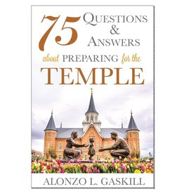 75 Questions and Answers about Preparing for the Temple