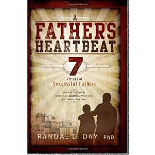 Cedar Fort Publishing A Fathers heartbeat 7 virtues of successful fathers