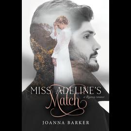 Deseret Book Company (DB) Miss Adeline's Match A Novel by Joanna Barker