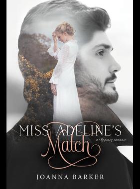 Miss Adeline's Match A Novel by Joanna Barker