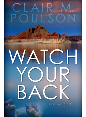 Watch Your Back A Suspense Novel by Clair M. Poulson