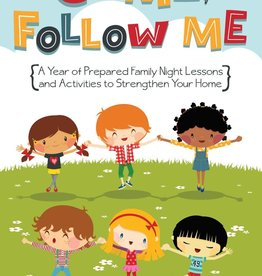 Come Follow Me a Year of Prepared Family Night Lessons