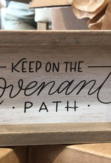 Keep on the Covenant Path Accent Wood